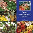 Sonia Tastes Hawai'i: Recipes Inspired by the Farmers Markets of Hawai'i Island Cover Image