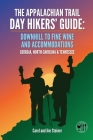 The Appalachian Trail Day Hikers' Guide: Downhill to Fine Wine and Accommodations: Georgia, North Carolina and Tennessee Cover Image