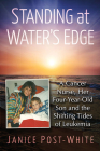 Standing at Water's Edge: A Cancer Nurse, Her Four-Year-Old Son and the Shifting Tides of Leukemia Cover Image