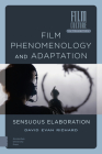 Film Phenomenology and Adaptation: Sensuous Elaboration (Film Culture in Transition) Cover Image