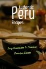 Authentic Peru Recipes: Easy Homemade & Delicious Peruvian Dishes: Aji De Gallina Recipe Cover Image