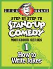 Step by Step to Stand-Up Comedy - Workbook Series: Workbook 1: How to Write Jokes Cover Image