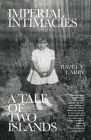 Imperial Intimacies: A Tale of Two Islands Cover Image