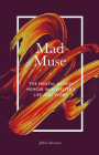 Mad Muse: The Mental Illness Memoir in a Writer's Life and Work Cover Image