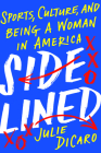Sidelined: Sports, Culture, and Being a Woman in America Cover Image