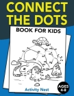 Connect The Dots Book For Kids Ages 4-8: Challenging and Fun Dot to Dot Puzzles for Kids, Toddlers, Boys and Girls Ages 4-6, 6-8 Cover Image