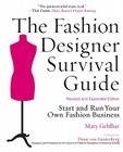 The Fashion Designer Survival Guide, Revised and Expanded Edition: Start and Run Your Own Fashion Business Cover Image