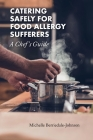 Catering Safely for Food Allergy Sufferers: A Chef's Guide Cover Image