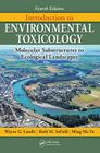 Introduction to Environmental Toxicology: Molecular Substructures to Ecological Landscapes Cover Image