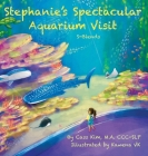 Stephanie's Spectacular Aquarium Visit: S- Blends Cover Image