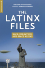 The Latinx Files: Race, Migration, and Space Aliens (Global Media and Race) Cover Image