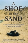 A Shoe in the Sand: A Look Behind for the Journey Ahead - A Memoir of the Gulf War Cover Image