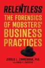 Relentless: The Forensics of Mobsters' Business Practices Cover Image