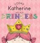Today Katherine Will Be a Princess Cover Image