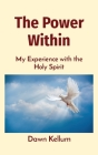 The Power Within: My Experience with the Holy Spirit Cover Image