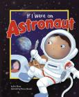 If I Were an Astronaut (Dream Big!) Cover Image