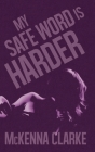 My Safe Word is Harder Cover Image