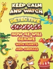 keep calm and watch detective Chandler how he will behave with plant and animals: A Gorgeous Coloring and Guessing Game Book for Chandler /gift for Ch Cover Image