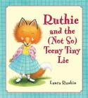 Ruthie and the (Not So) Teeny Tiny Lie Cover Image