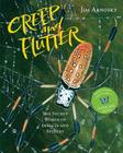 Creep and Flutter: The Secret World of Insects and Spiders Cover Image