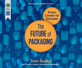 The Future of Packaging: From Linear to Circular Cover Image
