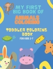 My First big Book of animals coloring: Toddler Coloring Book Cover Image