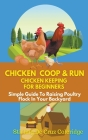 Chicken Coop & Run Chicken Keeping For Beginners Cover Image