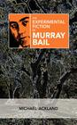 The Experimental Fiction of Murray Bail (Cambria Australian Literature Book) Cover Image