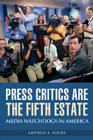 Press Critics Are the Fifth Estate: Media Watchdogs in America (Democracy and the News) Cover Image