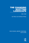 The Changing Scottish Landscape: 1500-1800 Cover Image