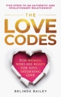 The Love Codes: Five Steps to an Authentic and Evolutionary Relationship Cover Image