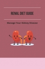 Renal Diet Guide: Manage Your Kidney Disease: Mayo Clinic Renal Diet Cookbook Cover Image