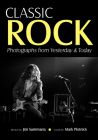 Classic Rock: Photographs from Yesterday & Today Cover Image