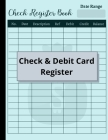 Check and Debit Card Register: 120 Pages Checking Account Ledger - Checkbook Register Cover Image