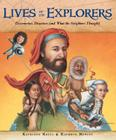 Lives of the Explorers: Discoveries, Disasters (and What the Neighbors Thought) (Lives of . . .) Cover Image