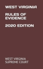 West Virginia Rules of Evidence 2020 Edition Cover Image