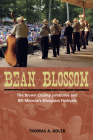 Bean Blossom: The Brown County Jamboree and Bill Monroe's Bluegrass Festivals (Music in American Life) Cover Image
