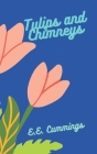 Tulips and Chimneys Cover Image
