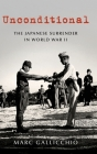Unconditional: The Japanese Surrender in World War II Cover Image