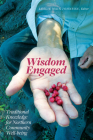 Wisdom Engaged: Traditional Knowledge for Northern Community Well-Being Cover Image