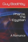 Pharos, The Egyptian: A Romance Cover Image
