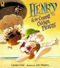 Henry and the Crazed Chicken Pirates Cover Image