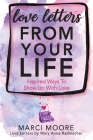 Love Letters From Your Life: Inspired Ways To Show Up With Love Cover Image
