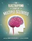 The Electrifying Story of Multiple Sclerosis Cover Image