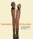 Ancestors of the Lake: Art of Lake Sentani and Humboldt Bay, New Guinea Cover Image