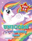 Unicorn Travel Activity Book For Kids Ages 4-8: Coloring book & fun activity puzzles for children 4-8 years old Cover Image