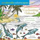 Zendoodle Colorscapes: Enchanting Islands: Romantic Escapes to Color and Display Cover Image