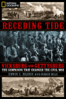 Receding Tide: Vicksburg and Gettysburg: The Campaigns That Changed the Civil War Cover Image