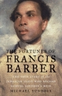 The Fortunes of Francis Barber: The True Story of the Jamaican Slave Who Became Samuel Johnson's Heir Cover Image