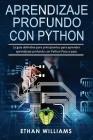 Aprendizaje profundo con Python: La guía definitiva para principiantes para aprender aprendizaje profundo con Python Paso a paso Cover Image